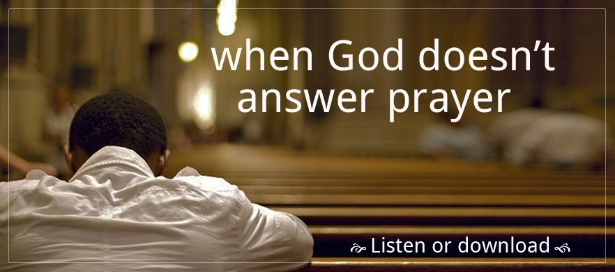 When God Doesn't Answer Prayer poster