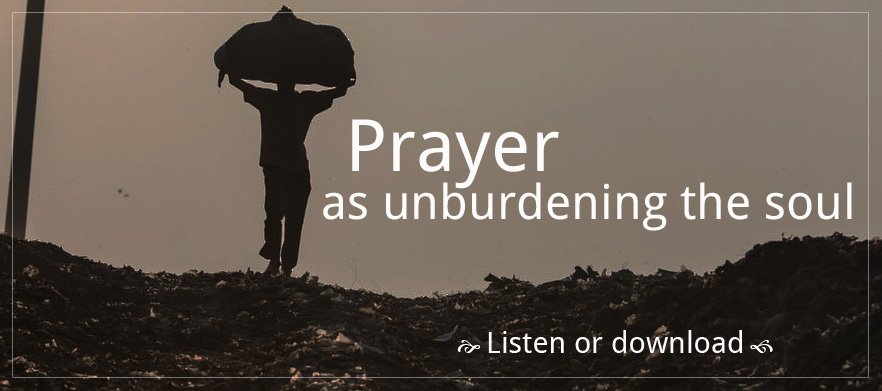 Prayer As Unburdening the Soul poster